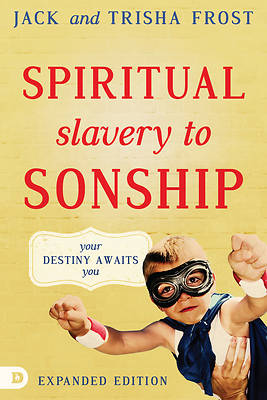 Spiritual Slavery to Sonship - Expanded Edition