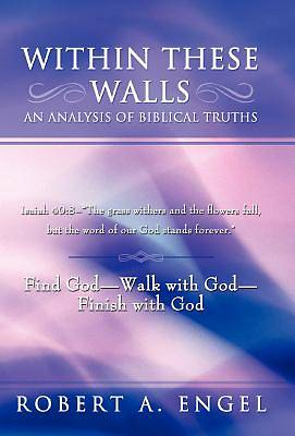 Within These Walls an Analysis of Biblical Truths