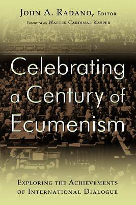 Celebrating a Century of Ecumenism