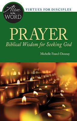 Picture of Prayer, Biblical Wisdom for Seeking God