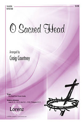 O Sacred Head SATB or SAB