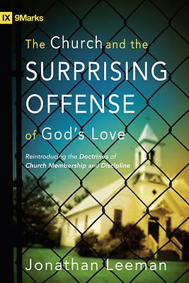 The Church and the Surprising Offense of Gods Love