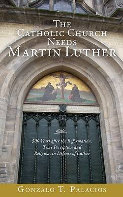 Picture of The Catholic Church Needs Martin Luther