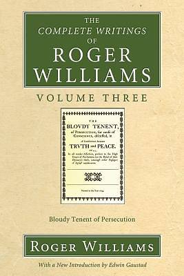Picture of The Complete Writings of Roger Williams Volume Three