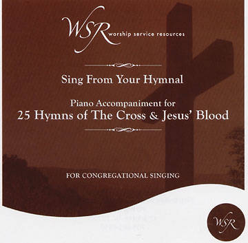 25 Hymns of The Cross and Jesus Blood CD (Features songs for the Easter season)