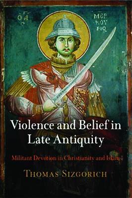 Picture of Violence and Belief in Late Antiquity