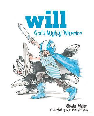Will, Gods Mighty Warrior