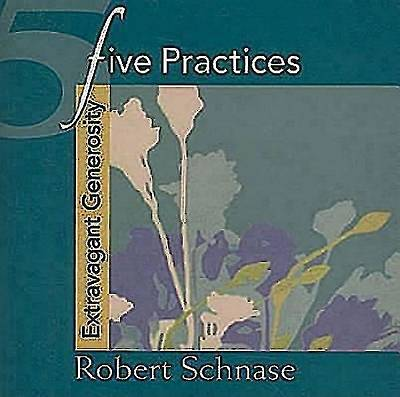 Five Practices - Extravagant Generosity