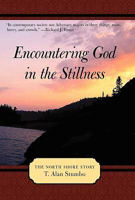 Picture of Encountering God in the Stillness