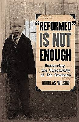 """Reformed"" Is Not Enough"