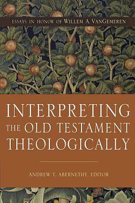 Picture of Interpreting the Old Testament Theologically