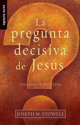 Picture of Pregunta Decisiva de Jesus, La / Bolsillo