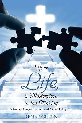 Your Life, a Masterpiece in the Making