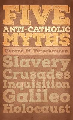 Picture of Five Anti-Catholic Myths