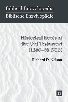 Historical Roots of the Old Testament (1200-63 Bce)