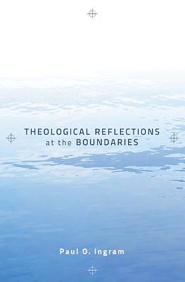 Picture of Theological Reflections at the Boundaries