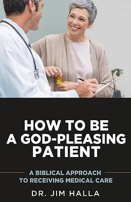 Picture of How to Be a God-Pleasing Patient