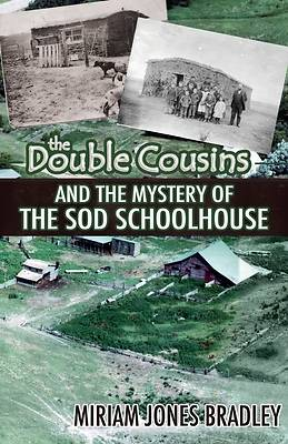Picture of The Double Cousins and the Mystery of the Sod Schoolhouse