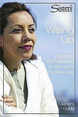 Sisters Bible Study: Wising Up - Leaders Guide