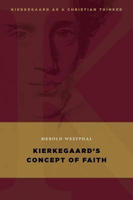 Kierkegaards Concept of Faith