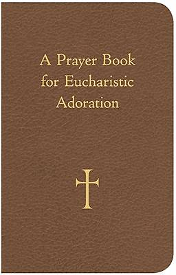 Picture of A Prayer Book for Eucharistic Adoration