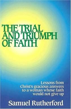 The Trial and Triumph of Faith
