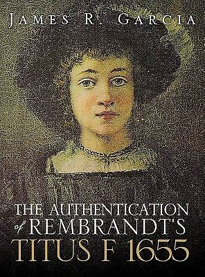 The Authentication of Rembrandts Titus F 1655