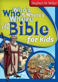 Whos Who & Wheres Where in the Bible for Kids