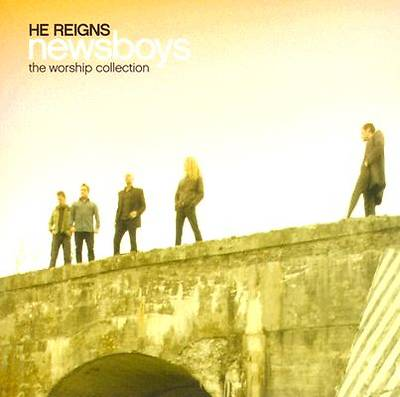 He Reigns; The Worship Collection