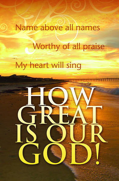 """How Great Is Our God!"" General Worship Bulletin"