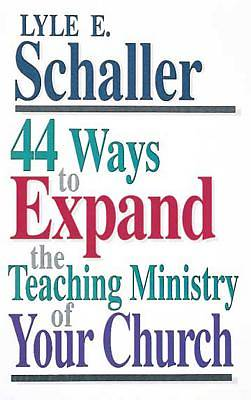 44 Ways to Expand the Teaching Ministry of Your Church [Adobe Ebook]