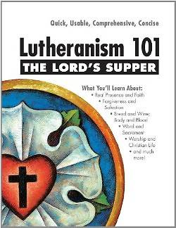 Lutheranism 101 - The Lords Supper