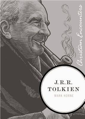 Christian Encounters Series: J.R.R. Tolkien