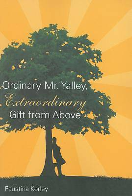 Ordinary Mr. Yalley, Extraordinary Gift from Above