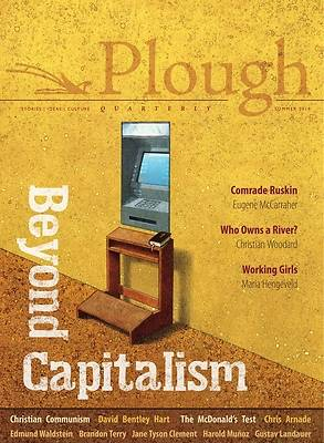 Picture of Plough Quarterly No. 21 - Beyond Capitalism