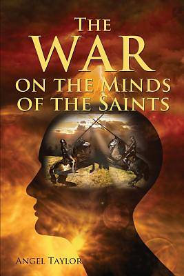 The War on the Minds of the Saints