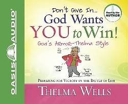 Dont Give In... God Wants You to Win!