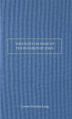 Thoughts on Some of the Parables of Jesus