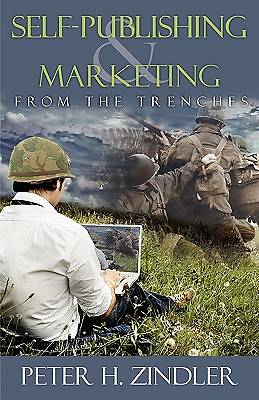 Self-Publishing and Marketing from the Trenches