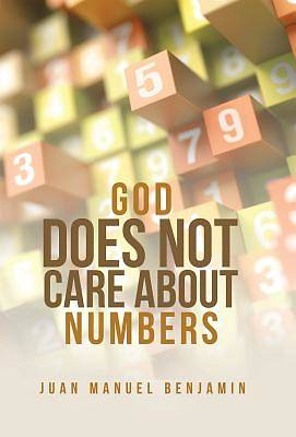 God Does Not Care about Numbers
