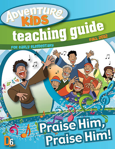 Randall House D6 Adventure Kids (Ages 6-8) Teaching Guide Fall 2012