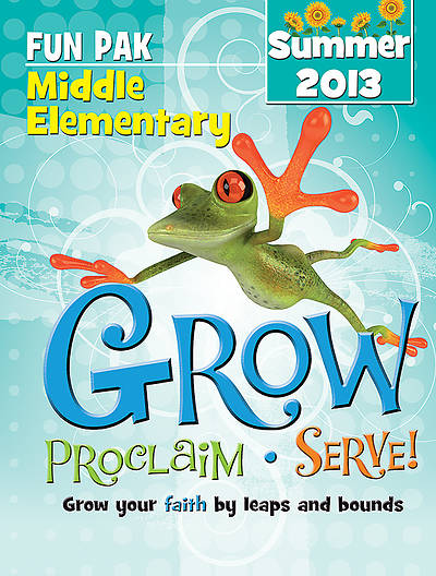 Picture of Grow, Proclaim, Serve! Middle Elementary Fun Pak Summer 2013