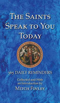 The Saints Speak to You Today