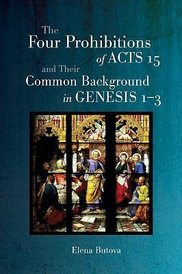 Picture of The Four Prohibitions of Acts 15 and Their Common Background in Genesis 1-3