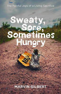 Picture of Sweaty, Sore, Sometimes Hungry
