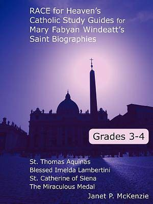 Race for Heavens Catholic Study Guides for Mary Fabyan Windeatts Saint Biographies
