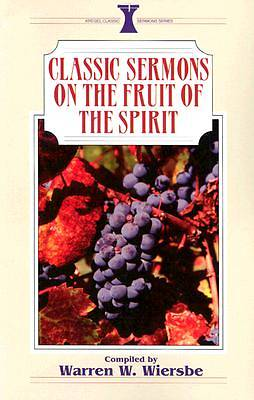 Classic Sermons on the Fruit of the Spirit