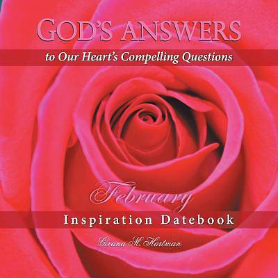 Gods Answers to Our Hearts Compelling Questions-February