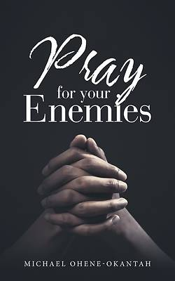 Picture of Pray for Your Enemies
