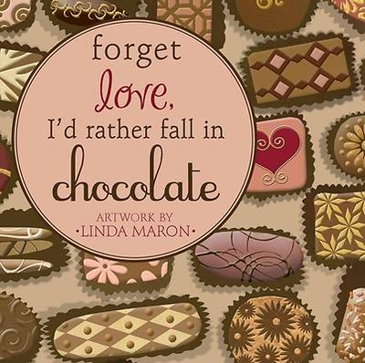 Picture of Forget Love, I'd Rather Fall in Chocolate